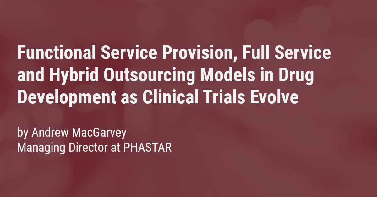FSP, FS and hybrid outsourcing models in drug development