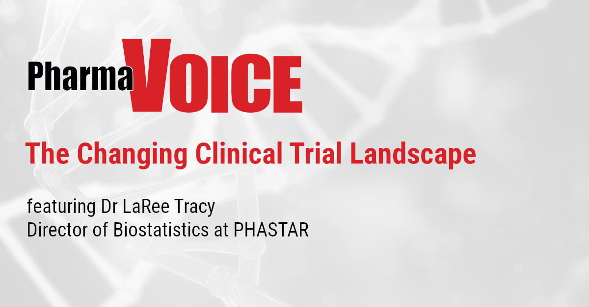 PharmaVoice - Changing clinical trial landscape