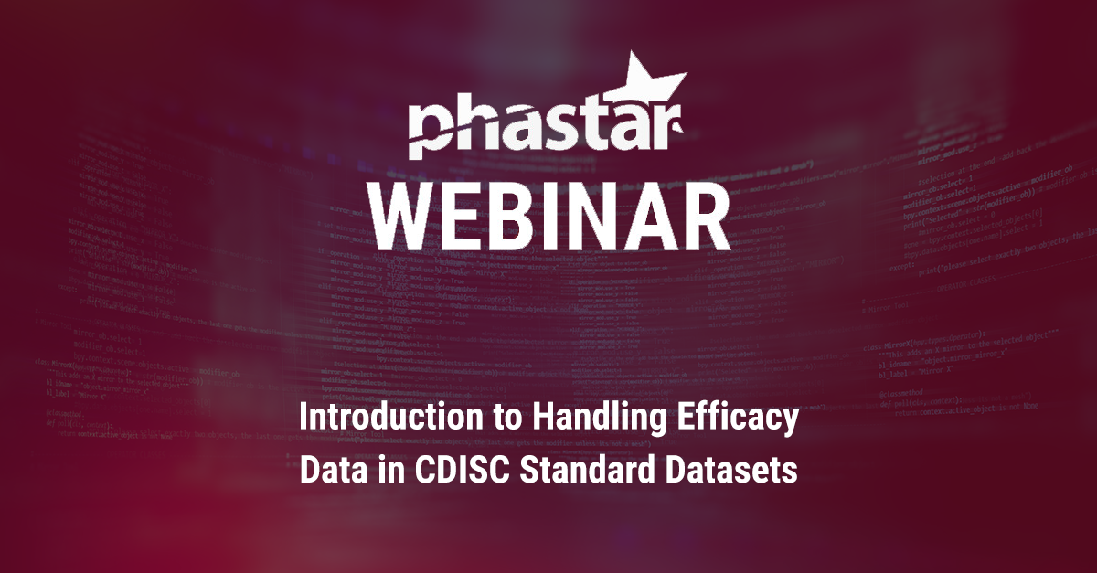 Picture of PHASTAR Webinar: Introduction to Handling Efficacy Data in CDISC Standard Datasets